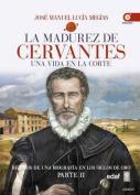 La Madurez de Cervantes [Spanish]