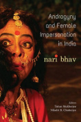 Androgyny & Female Impersonation in India  : Nari Bhav