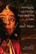 Androgyny & Female Impersonation in India  : Nari Bhav