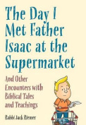 The Day I Met My Father Isaac at the Supermarket