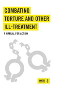 Combating Torture and Other Ill-Treatment