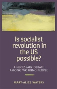 Is Socialist Revolution in the US Possible?