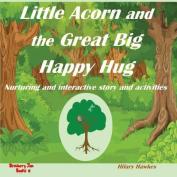 Little Acorn and the Great Big Happy Hug
