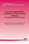 Last-Mile Supply Network Distribution in Omni-Channel Retailing