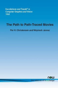 The Path to Path-Traced Movies