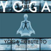 Yoga to James Taylor