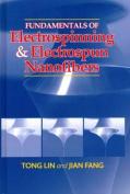 Fundamentals of Electrospinning & Electrospun Nanofibers