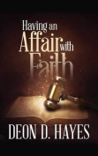 Having an Affair with Faith