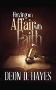 Having an Affair with Faith