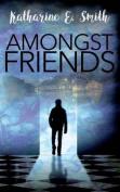 Amongst Friends