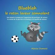 Blueblah Le Raton Laveur Somnolent [FRE]