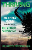 Thriving - The Three Steps to Take You Beyond Surviving