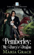 Pemberley: Mr. Darcy's Dragon