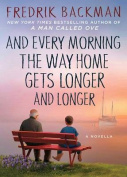 And Every Morning the Way Home Gets Longer and Longer [Large Print]