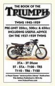 Book of the Triumph Twins 1945-1959 Pre-Unit 350cc. 500cc & 650cc Including Useful Advice on the 1937-1939 Twins