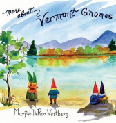 More about Vermont Gnomes