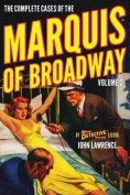 The Complete Cases of the Marquis of Broadway, Volume 2