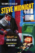 The Complete Cases of Steve Midnight, Volume 1