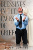 Blessings in the Faces of Grief