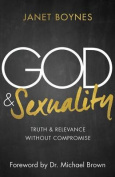 God & Sexuality  : Truth and Relevance Without Compromise