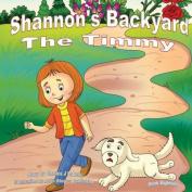 Shannon's Backyard the Timmy Book Eighteen