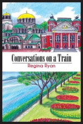 Conversations on a Train