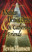 A Sunday Demon Drive & a Gathering of Friends