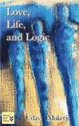 Love, Life, and Logic