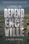 Living in Dependenceville
