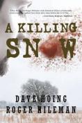 A Killing Snow