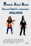 Pharaoh King's Heart Surfacing Tainted Law Enforcement Worldwide