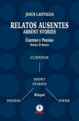 Relatos Ausentes / Absent Stories [Spanish]