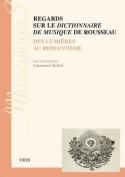 Regards Sur Le Dictionnaire de Musique de Rousseau  [FRE]