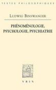 Phenomenologie, Psychologie, Psychiatrie  [FRE]