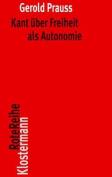 Kant Uber Freiheit ALS Autonomie  [GER]