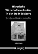 Historische Wirtschaftsdenkmaler in Der Stadt Salzburg [GER]