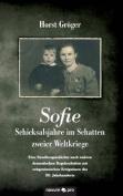 Sofie - Schicksalsjahre Im Schatten Zweier Weltkriege [GER]