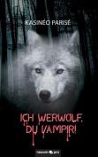 Ich Werwolf, Du Vampir! [GER]