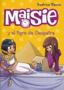 Maisie y El Tigre de Cleopatra [Spanish]