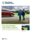 Zero Road Deaths and Serious Injuries