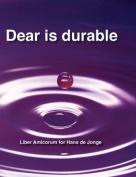 Dear Is Durable