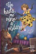 Un Hada Me Vino a Visitar [Spanish]