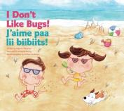 I Don't Like Bugs!