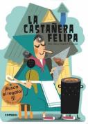 La Castanera Felipa  [Spanish]