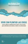 Vivir Con Plenitud Las Crisis [Spanish]