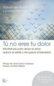 Tu No Eres Tu Dolor [Spanish]