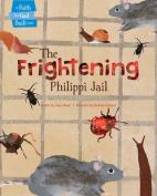 The Frightening Philippi Jail