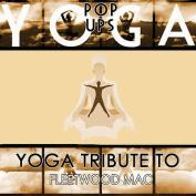 Yoga to Fleetwood Mac