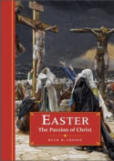 Easter the Passion of Christ