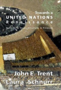 Towards a United Nations Renaissance